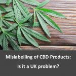 Is the mislabelling of CBD products a UK problem