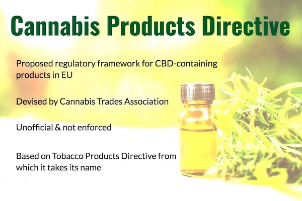 The Cannabis Products Directive 'CPD'